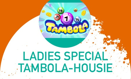 LADIES SPECIAL TAMBOLA-HOUSIE